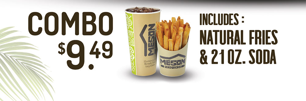 Combo $9.49 - includes : Natural Fries & 21 oz. soda